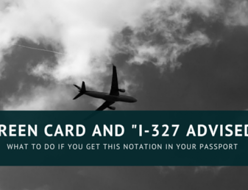 "Green Card Holder and ""I-327 Advised"" Passport Notation – What To Do?"