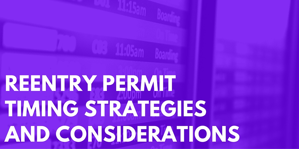I 131 Reentry Permit Renewal Strategies And Timing