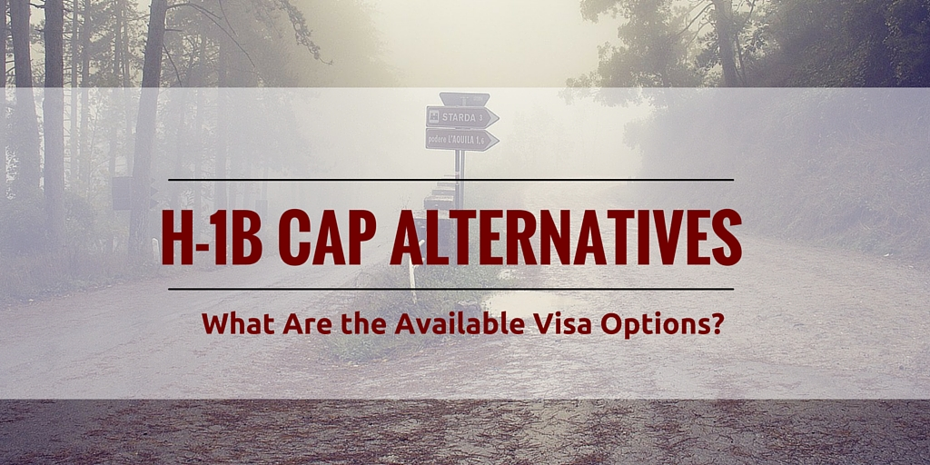H-1B Alternatives: What Are The Available Visa Options? - Capitol