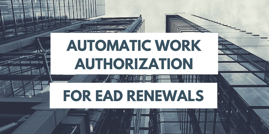 Automatic Work Authorization on Pending EAD Renewal Applications