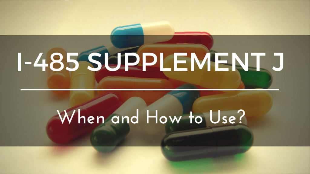 What is I-485 Supplement J and How to Properly Prepare and