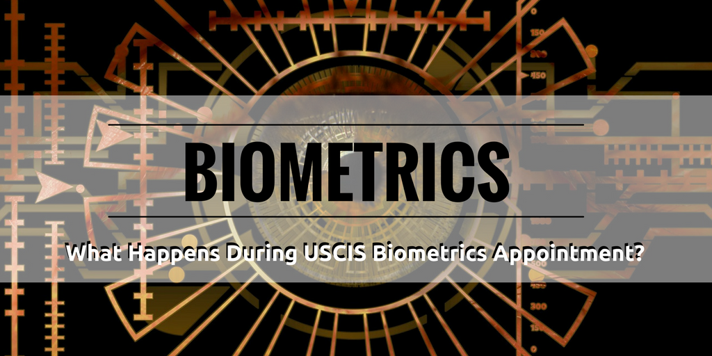 What to Expect During an USCIS Biometrics Appointment