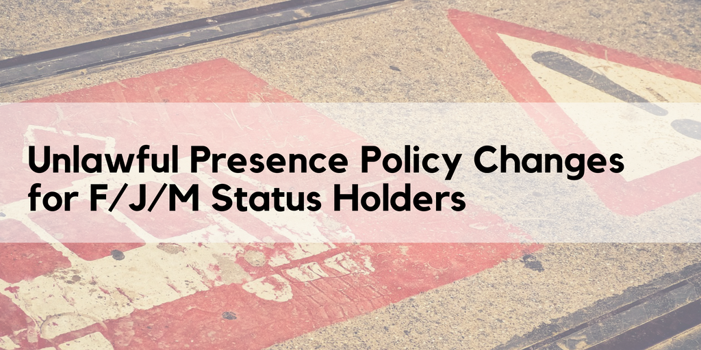 USCIS Changes Policy on Unlawful Presence Trigger for F, J