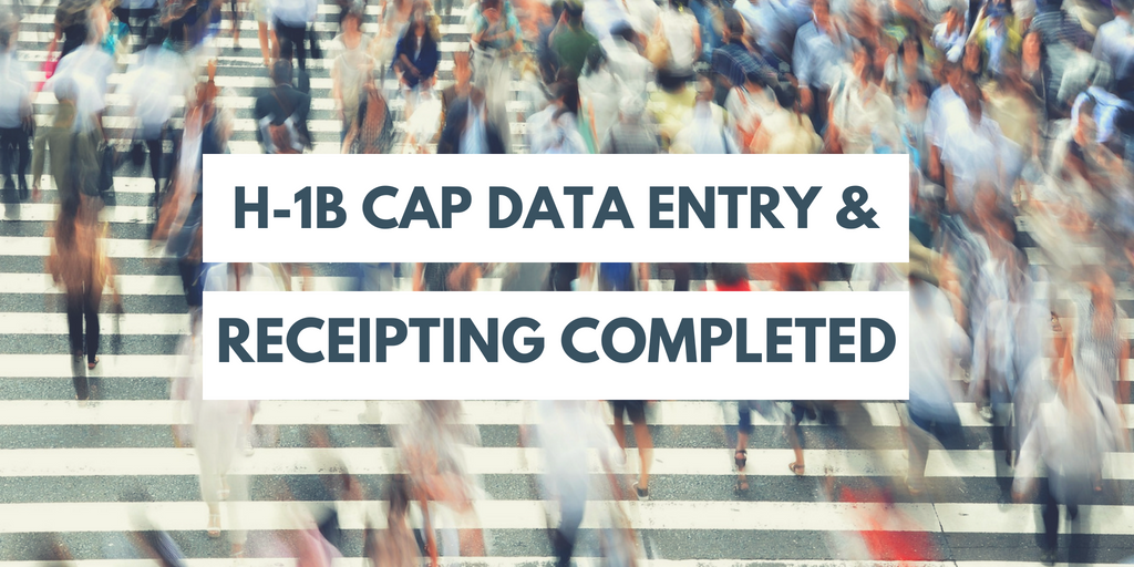 USCIS Completes Data Entry and Receipting of H-1B Cap