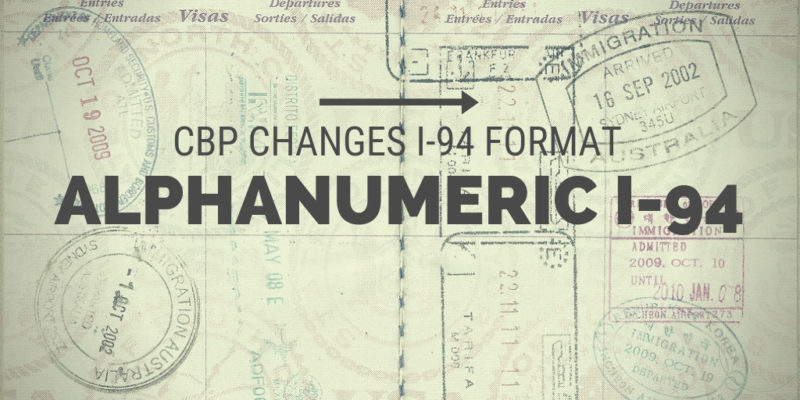 CBP Introduces Alphanumeric Format to I-94 Numbers - Capitol