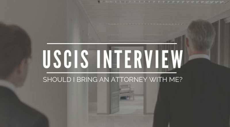Should I Bring an Attorney With Me to the USCIS Interview